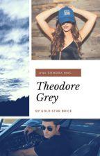 Theodore Grey, una sombra mas by GoldStarBrice