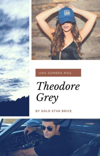 Theodore Grey, una sombra mas