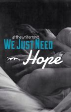 We Just Need Hope by abeyancy