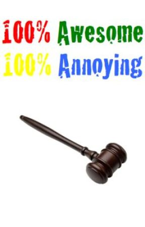 100% Awesome 100% Annoying by EdibleRaincoat