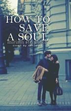 How to Save a Soul by cloudymiriam