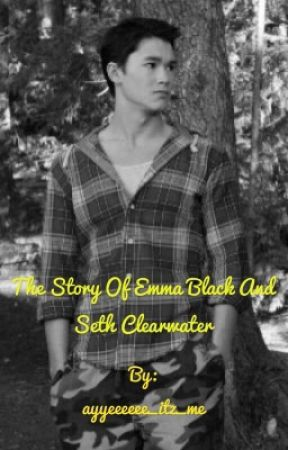 The Story of Emma Black and Seth Clearwater by ayyeeeeee_itz_me