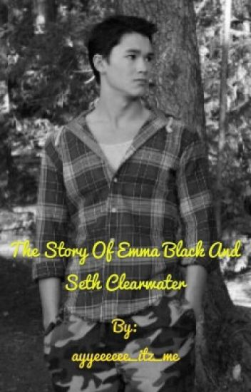 The Story of Emma Black and Seth Clearwater