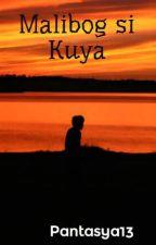 Malibog si Kuya by Pantasya13