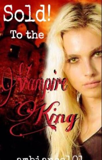 Sold! To the Vampire King [THIRD BOOK TO THE SOLD! TRILOGY]