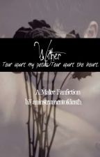 Wither- A Malec Fanfiction{Earlier: Broken...Forgiven} by aninstrumentofdeath
