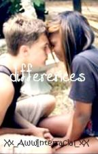Differences (An Interracial Love Story) by Xx_AwwInterracial_xX