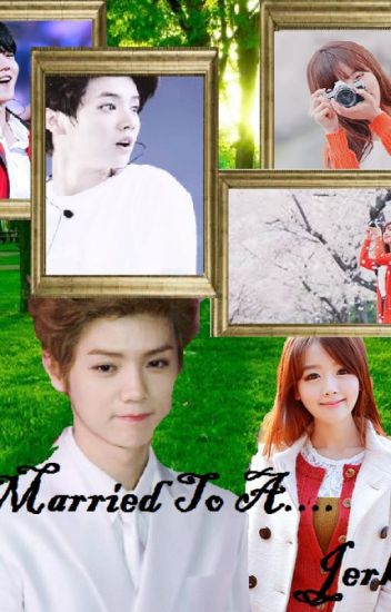 Married To A....Jerk!(Luhan fanfic)