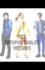 Mis insoportables vecinos Dylan O'Brien/ Tyler Posey fanfiction) by kristal2000228