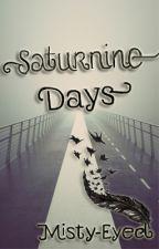Saturnine Days by Misty-Eyed
