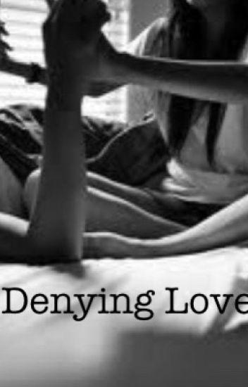 Denying Love ( Luke Hemmings )