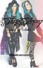 Stay Strong (English and Turkish-Turkce ve İngilizce) by lovaticsaresisters
