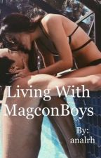 Living with Magcon boys by analrh