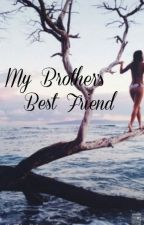 My Brother's Best Friend by xLiveWithoutLimits
