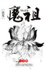 [Hồng hoang] Ma tổ - Tam Thiên Thế by stephanienguyen94