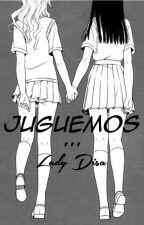 Juguemos (Yuri) by LadyDisa
