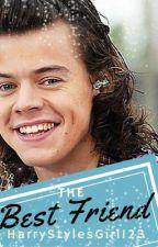 The Best Friend(Harry Styles) by HarryStylesGirl123