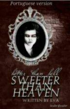 Sweeter Then Heaven | l.s (Portugues version) by hesitantfrankiero