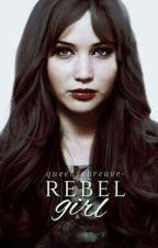 Rebel Girl (Adaptación) by queenschreave-