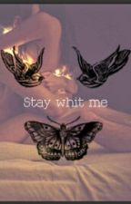 ~Stay with me~(In Correzione) by Disaster-