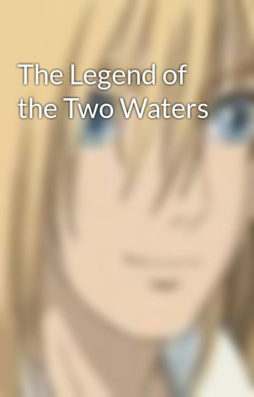 The Legend of the Two Waters by kyandi