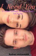 I Need You  : A Colleen Ballinger and Joshua Evans Fan Fiction by mirfanda08