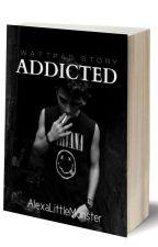 Addicted (Z.M) by AlexaLittleMonster