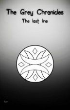 The Grey Chronicles (The Lost Line) by DarrenDNA
