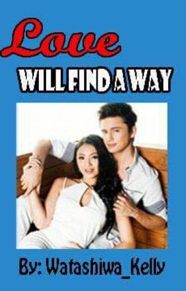 love will find a way wattpad part 2 After four million people read did i mention i love you (dimily) on wattpad, the trilogy is being published as a book estelle, the author, is a yet i felt i was missing out on that excitement of hearing someone's feedback, of finding out that someone had enjoyed what i'd written it didn't feel the same.