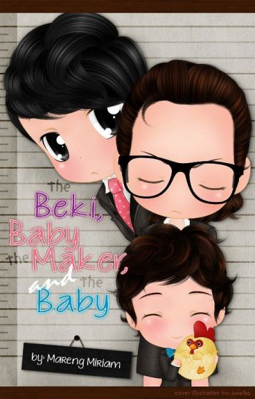 The BEKI, the BABY MAKER and the BABY