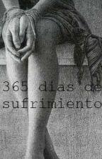 365 dias de sufrimiento- terminada by MGPML5
