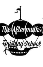 The Aftermaths: Finishing School Series by AprilStorms