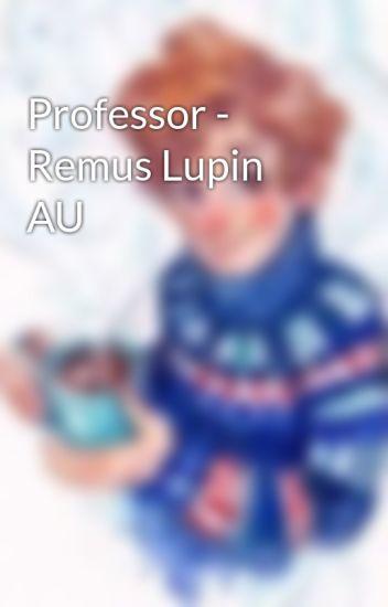 Professor - Remus Lupin AU
