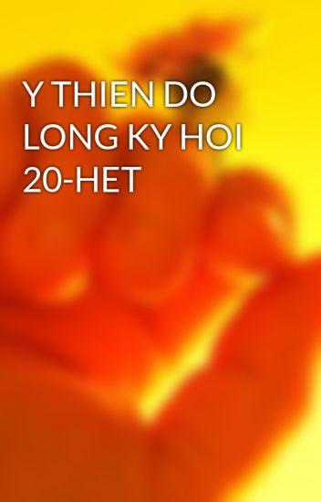 Y THIEN DO LONG KY HOI 20-HET