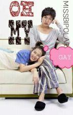 Oh My Gay! by MissBipolarMary