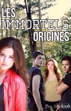 Les Immortels: Origines (PUBLIÉ CHEZ MICHEL LAFON) by shelouh