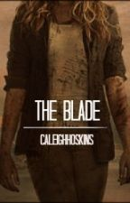 The Blade by caleighhoskins