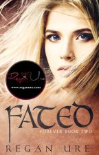Fated - Forever #2 (Sample of published book) by ReganUre