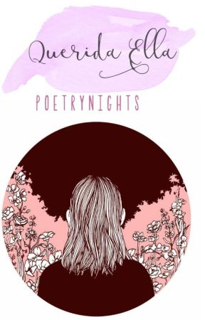 Querida Ella by poetrynights