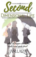 Second Dimensional Life ( Opposites of their Life by jam_laiza
