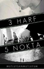 3 Harf 5 Nokta (عشق) by mutluysanmutluyum
