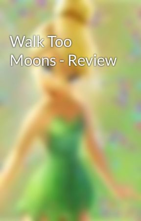 Walk Too Moons - Review by dynacat64