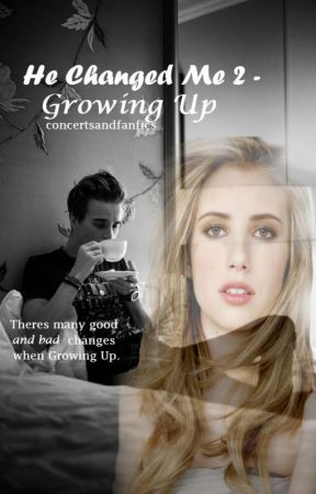 He Changed Me 2 - Growing Up (sequel to He Changed Me) by vampsftjoefics