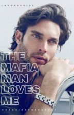 The Mafia Man Loves Me (Interracial) by ChangingForNobody