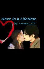 Once in a Lifetime (Mj Fan Fiction) by KlovesMJ_777