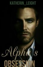 Alpha's Obsession by Katherin_Leigh
