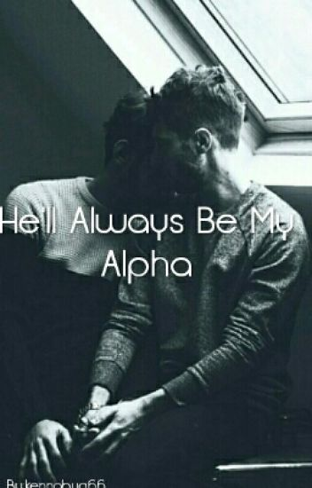 He'll Always Be My Alpha (boyxboy)
