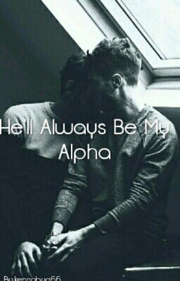 He'll Always Be My Alpha (boyxboy)