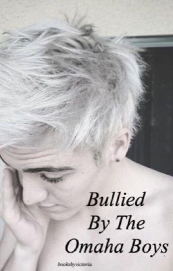 Bullied By The Omaha Boys (EDITING)