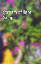 Stream of light (song) by Word_Shaker